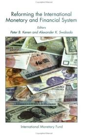 Cover of: Reforming the international monetary and financial system
