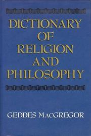 Cover of: Dictionary of religion and philosophy | Geddes MacGregor