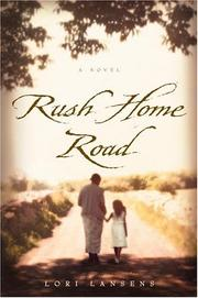 Rush Home Road by Lori Lansens