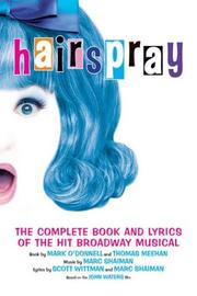 Cover of: Hairspray: The Complete Book and Lyrics of the Hit Broadway Musical | Mark O'Donnell, Thomas Meehan, Marc Shaiman, Scott Whittman
