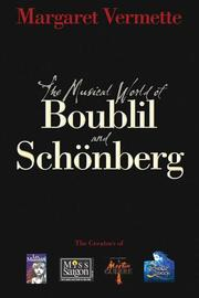 Cover of: The Musical World of Boublil and Schonberg | Margaret Vermette