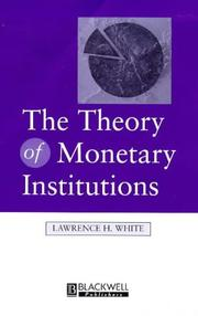 Cover of: The theory of monetary institutions