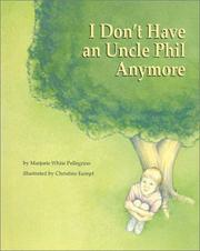 Cover of: I don't have an Uncle Phil anymore | Marjorie White Pellegrino