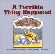 Cover of: A terrible thing happened | Margaret M. Holmes