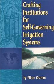 Cover of: Crafting institutions for self-governing irrigation systems