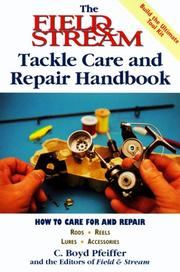 Cover of: The Field & stream tackle care and repair handbook | C. Boyd Pfeiffer