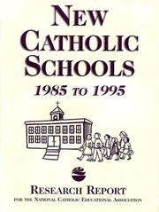 Cover of: New Catholic Schools, 1985-1995 | Research Study