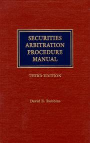 Securities arbitration procedure manual by David E. Robbins