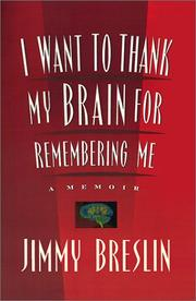 Cover of: I want to thank my brain for remembering me: a memoir