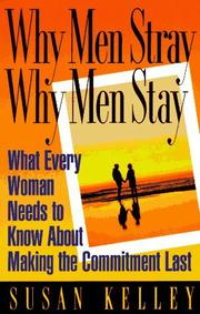 Cover of: Why men stray, why men stay | Susan Curtin Kelley