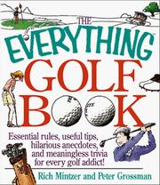Cover of: The everything golf book: essential rules, useful tips, amusing anecdotes, and fun trivia for every golf addict!