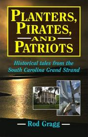 Cover of: Pirates, planters & patriots: Historical Tales from the South Carolina Grand Strand