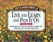 Cover of: Live And Learn And Pass It On, Volume II