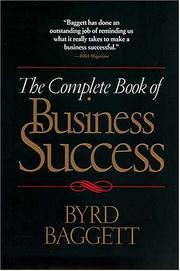 Cover of: The Complete Book of Business Success | Byrd Baggett