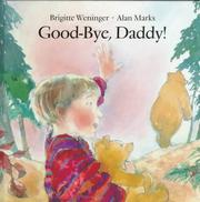 Cover of: Good-bye, daddy! | Brigitte Weninger