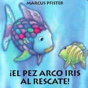 Cover of: El pez arco iris al rescate! by Marcus Pfister