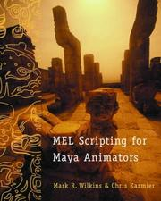 Cover of: MEL scripting for Maya animators | Mark R. Wilkins
