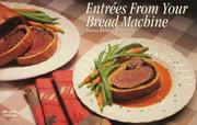 Cover of: Entrées from your bread machine