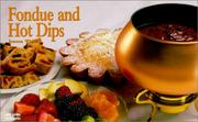 Cover of: Fondue and hot dips / Joanne White