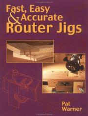 Cover of: Fast, easy and accurate router jigs