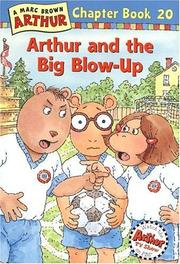 Cover of: Arthur and the Big Blow-Up (Arthur Chapter Books #20)
