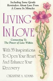 Cover of: Live in love: connecting to the power of love within