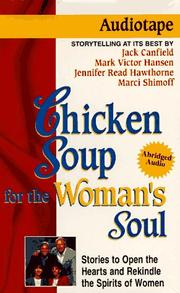Cover of: Chicken Soup for the Woman's Soul: Stories to Open the Hearts and Rekindle the Spirts of Women (Chicken Soup for the Soul (Audio Health Communications))