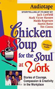 Cover of: Chicken Soup for the Soul at Work (Chicken Soup for the Soul