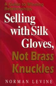 Cover of: Selling with silk gloves, not brass knuckles