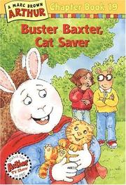 Cover of: Buster Baxter, Cat Saver: A Mark Brown Arthur Chapter Book 19 (Arthur Chapter Books)