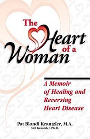 Cover of: The Heart of a Woman - A Memoir of Healing and Reversing Heart Disease