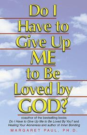Cover of: Do I Have To Give Up ME to be Loved by GOD?