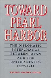 Cover of: Toward Pearl Harbor: The Diplomatic Exchange Between Japan and the United States