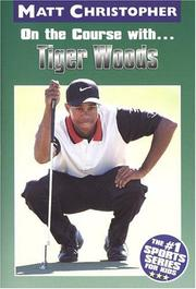 Cover of: On the course with-- Tiger Woods | Matt Christopher