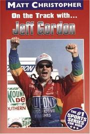 On the track with-- Jeff Gordon by Glenn Stout