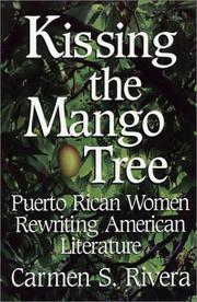 Kissing the mango tree by Carmen S. Rivera