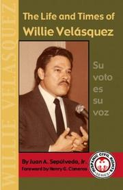 Cover of: The Life & Times of Willie Velásquez (The Hispanic Civil Rights Series)