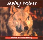 Cover of: Saving Wolves (Stone, Lynn M. Wolves Discovery Library.) |