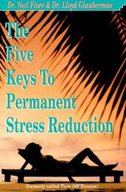 Cover of: The Five Keys to Permanent Stress Reduction