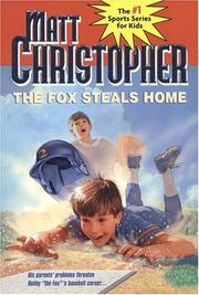 Cover of: The fox steals home by Matt Christopher