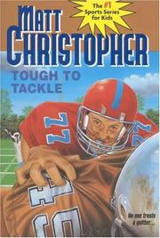 Cover of: Tough to tackle by Matt Christopher