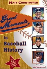Cover of: Great moments in baseball history | Matt Christopher