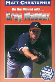 Cover of: On the mound with-- Greg Maddux | Matt Christopher