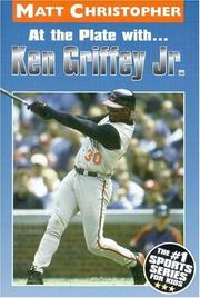 Cover of: At the plate with-- Ken Griffey, Jr. | Matt Christopher