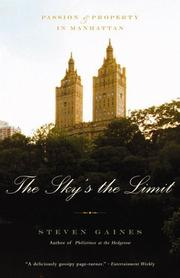 Cover of: The Sky's the Limit: Passion and Property in Manhattan