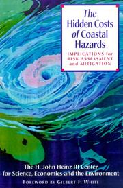 Cover of: The Hidden Costs of Coastal Hazards | Economics, and the Environment The H. John Heinz III Center for Science