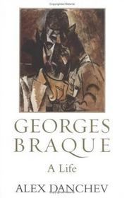 Cover of: Georges Braque | Alex Danchev