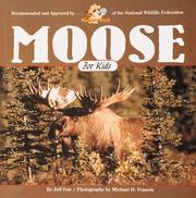 Cover of: Moose for Kids (Wildlife for Kids Series, No 7) | Jeff Fair