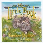Cover of: My little book of timber wolves