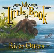 Cover of: My little book of river otters | Hope Irvin Marston